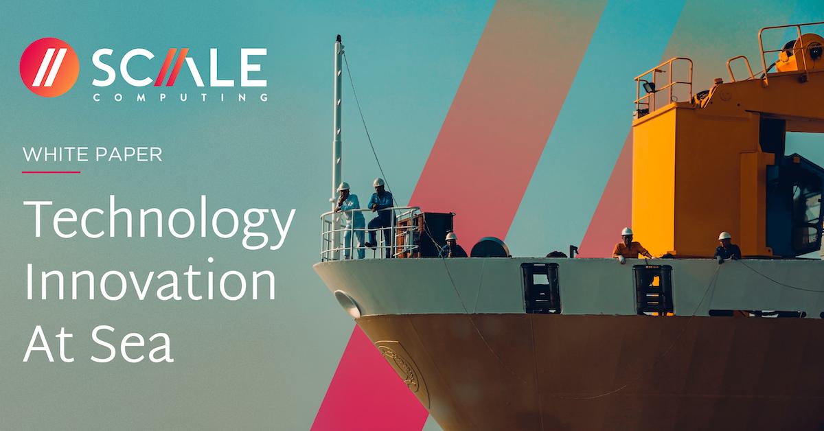 Technology Innovation at Sea - Scale Computing HC3 Edge