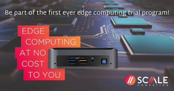 Scale Computing Edge Computing Free Trial
