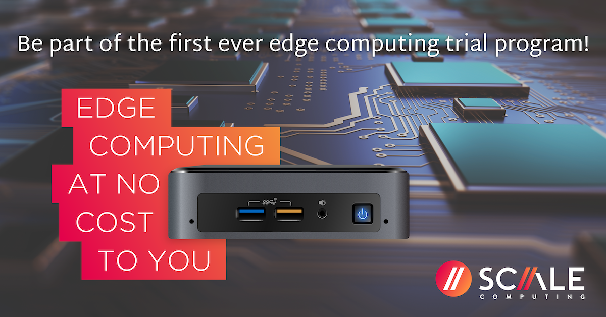 Scale Computing Edge Computing Free Trial